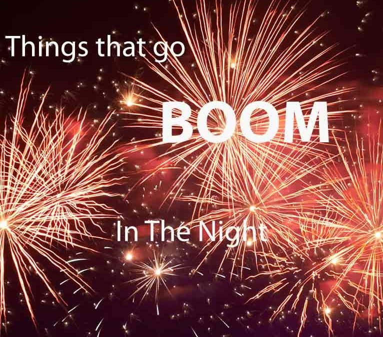Things That Go BOOM In The Night